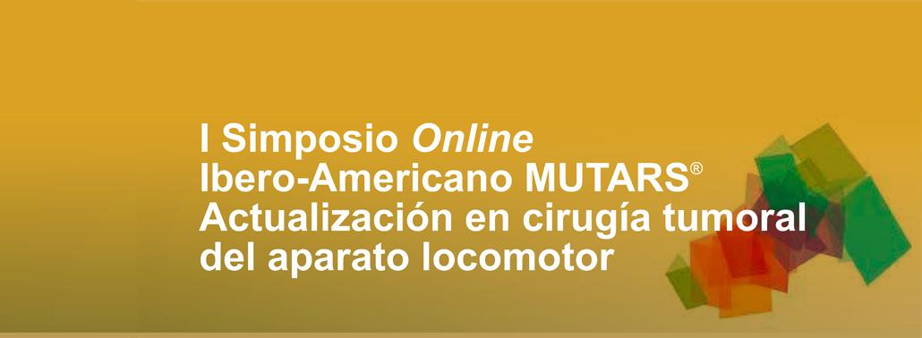 I Simposio Online Ibero-Americano MUTARS: Actualización En Cirugía Tumoral Del Aparato Locomotor